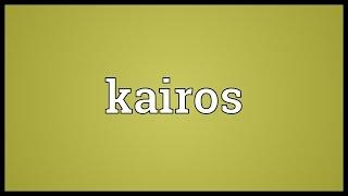 Kairos Meaning