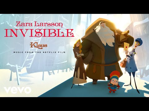 Zara Larsson - Invisible (from The Netflix Film Klaus - Audio)