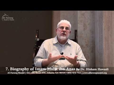 7. Biography of Imam Malik ibn Anas (Part 7 of 7)