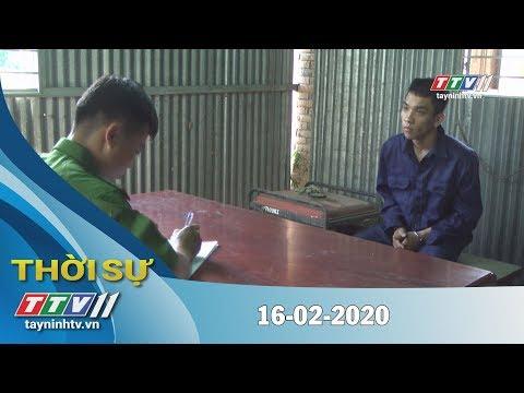 Thời Sự Tây Ninh 16-02-2020 | Tin Tức Hôm Nay | TayNinhTV