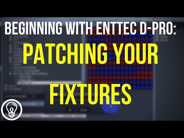 Patching Your Fixtures - Beginning with ENTTEC D-Pro