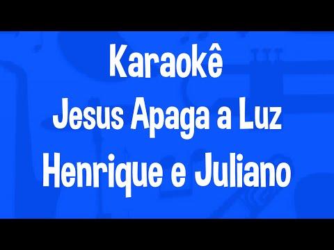 Karaokê Jesus Apaga a Luz - Henrique e Juliano