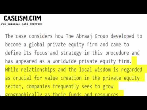 The Abraaj Group: Making of a Global Private Equity Firm Case Solution & Analysis Caseism.com