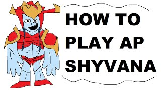 A Glorious Guide on How to Play AP Shyvana