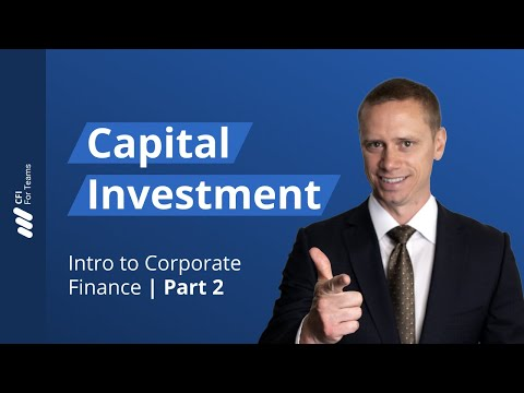 Capital Investment - Introduction to Corporate Finance Part 2 of 7