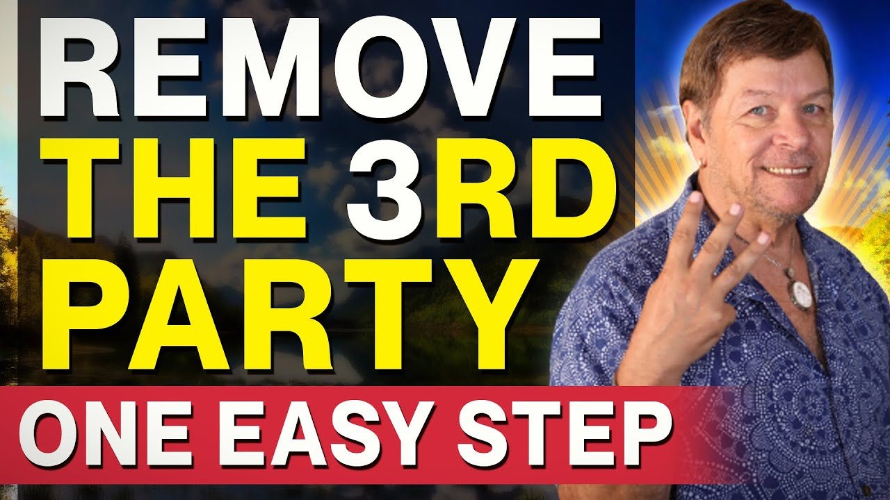 Remove 3rd Party With The Law of Attraction To Attract A Specific Person