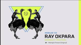 Ray Okpara - Midnight Protein (Original) - mobilee 123