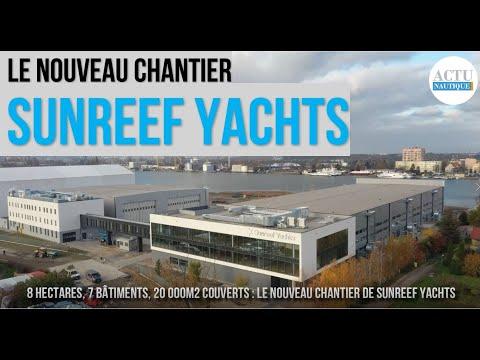 Sunreef Yachts - 8 hectares, 7 bâtiments, 20 000m2 couverts, un nouveau chantier exceptionnel
