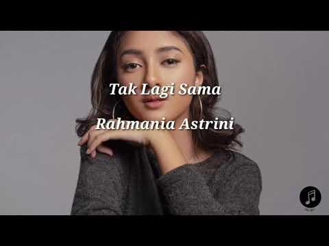 tak-lagi-sama-~-rahmania-astrini-(lirik)