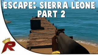"Escape: Sierra Leone - Part 2 ""Possible Escape?"" (Hardcore Survival)"