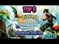 Top 5 pokemon SUN AND MOON games on Android And iOS FREE!!!