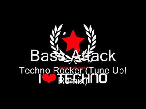 Bass Attack- Techno Rocker (Tune Up! Remix)