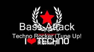 Bass Attack- Techno Rocker (Tune Up! Remix)