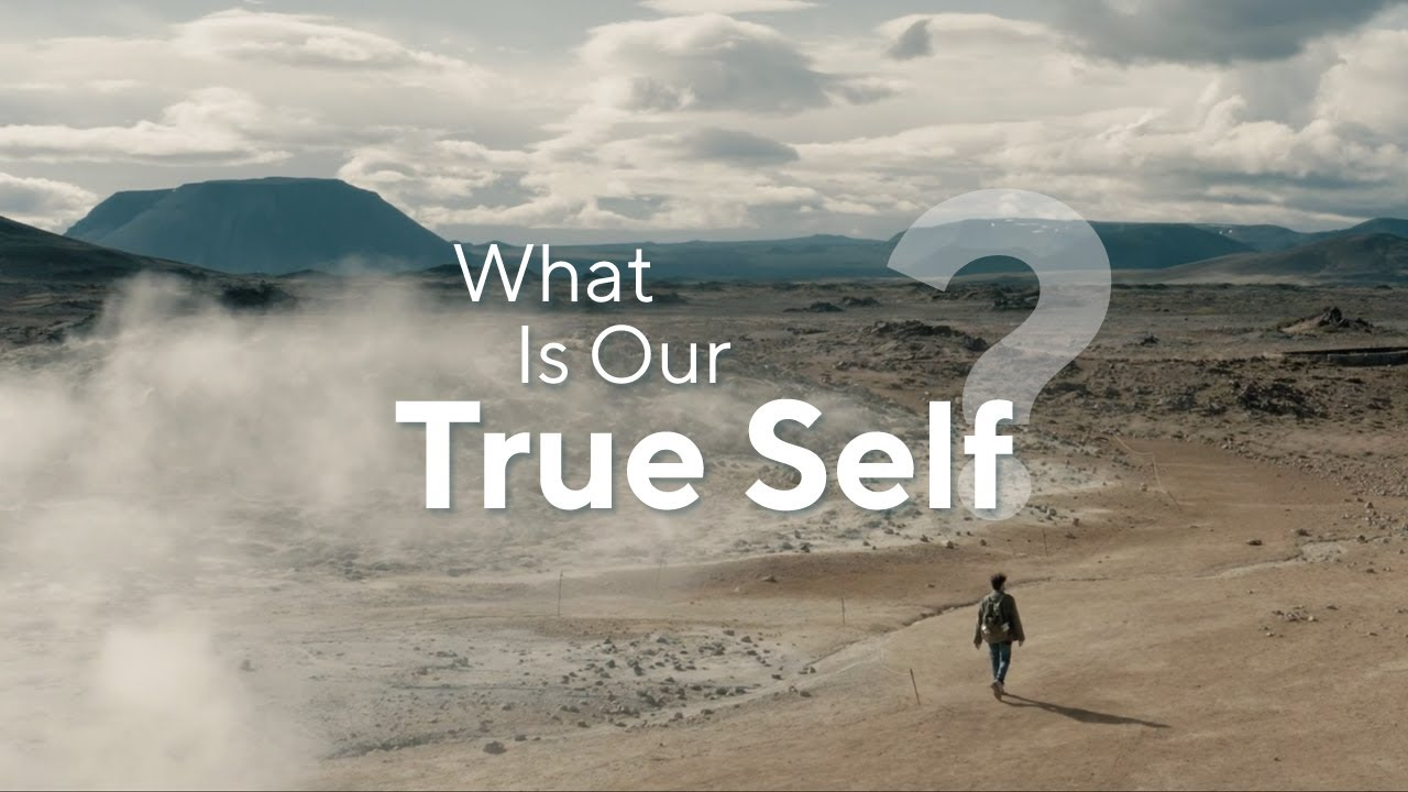 What Is Our True Self? — Let's Find Out