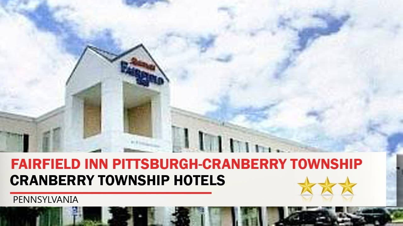 Fairfield Inn Pittsburgh Cranberry Township   Cranberry Township Hotels,  Pennsylvania
