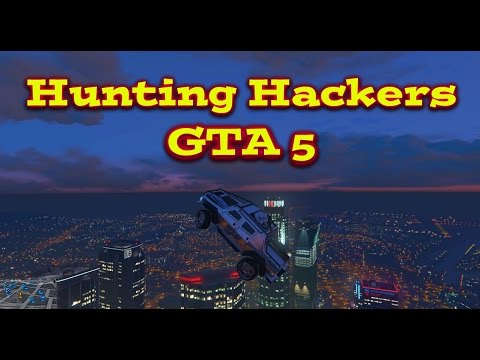 Hunting Hackers - GTA 5 (PC Online)