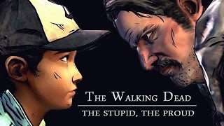 The Walking Dead || The Stupid, The Proud