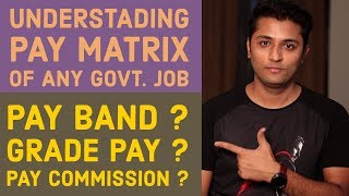 Understanding The Salary Structure/Pay Matrix Of Any Govt Job - Latest Pay || Grade Pay | Pay Band