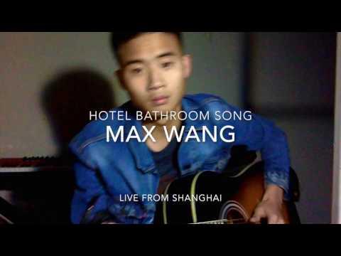 John Mayer-Hotel Bathroom Song {Cover by Max Wang}