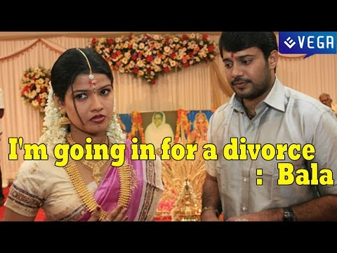 I'm going in for a divorce :  Bala || Malyalam Latest Gossips