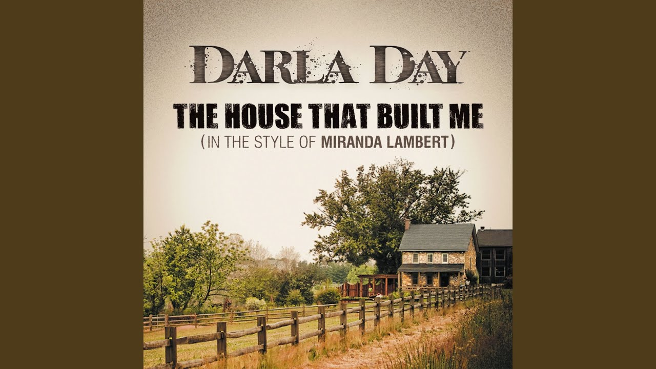 The House That Built Me [Karaoke With Backing Vocals] (In The Style Of  Miranda Lambert)