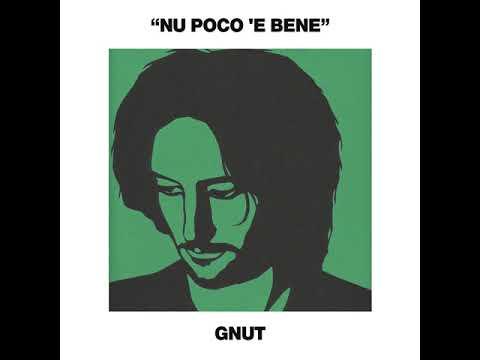 Gnut - Nu poco 'e bene