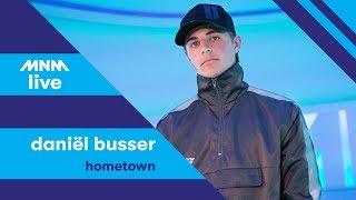 MNM LIVE: Daniël Busser - Hometown    URBANICE