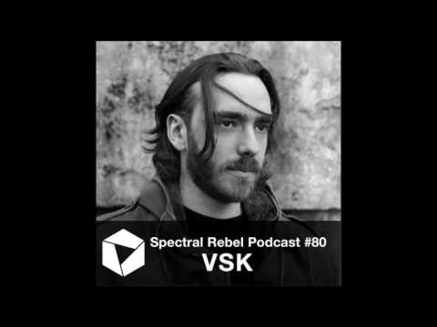 Spectral Rebel Podcast #80: VSK