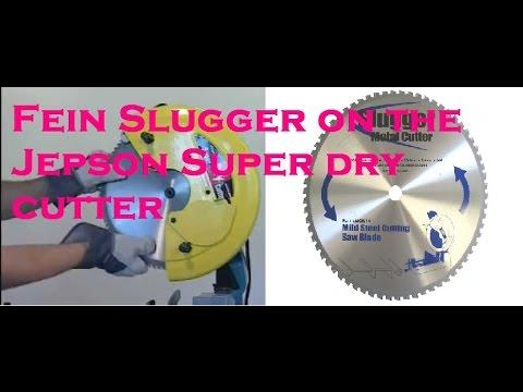 Fein Slugger on a Jepson Super Dry Cutter