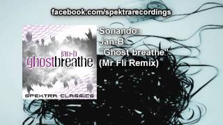 Jan-B - Ghost breathe (Mr fli Remix)