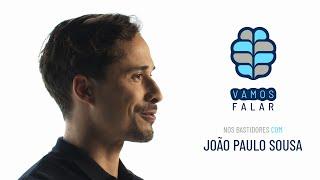 VAMOS FALAR nos bastidores com João Paulo Sousa.