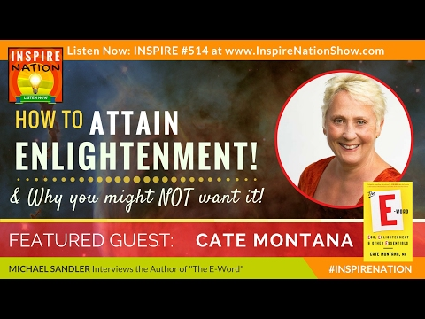 🌟 CATE MONTANA: How to Attain Enlightenment & Why You Might Not Want It   The E Word