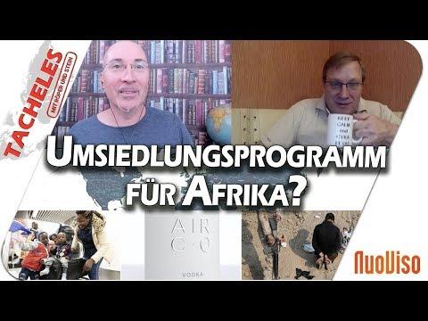 Umsiedlungsprogramm für Afrika? - Tacheles #19