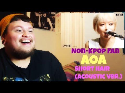 [Non-Kpop Fan] AOA - Short Hair (단발머리) Acoustic ver. (어쿠스틱 버전) MV Reaction