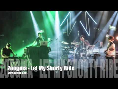 Zoogma - Let My Shorty Ride