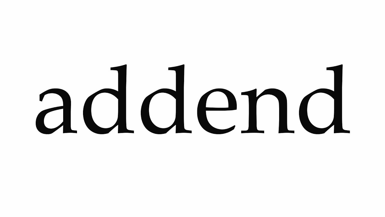 worksheet Addends how to pronounce addend youtube addend