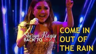 SHERYN REGIS - Come In Out Of The Rain (Back To Love | February 28, 2020)