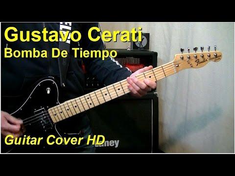 Gustavo Cerati | Bomba De Tiempo | Guitar Cover HD
