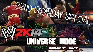 WWE 2K14: Universe Mode - Part 50 - 22ND BIRTHDAY SPECIAL!!
