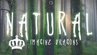 Natural - Imagine Dragons (LYRICS) Video