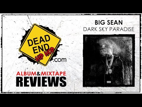 Big Sean - Dark Sky Paradise Album Review | DEHH