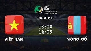 Trực tiếp | Việt Nam - Mông Cổ | Vòng loại U16 châu Á 2020 | VFF Channel