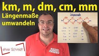 Maßeinheiten: km, m, dm, cm, mm - Längenmaße umwandeln   Lehrerschmidt - einfach erklärt!
