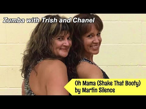 Oh Mama (Shake That Booty) by Martin Silence - Zumba Fitness warm up by Trish and Chanel