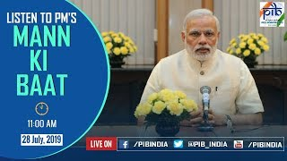 PM Narendra Modi interacts with the Nation in Mann Ki Baat 28th July 2019