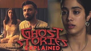 Ghost Stories (2020) Netflix Movie - ENDING EXPLAINED & STORY ANALYSIS | Janhvi | Sobhita | Mrunal