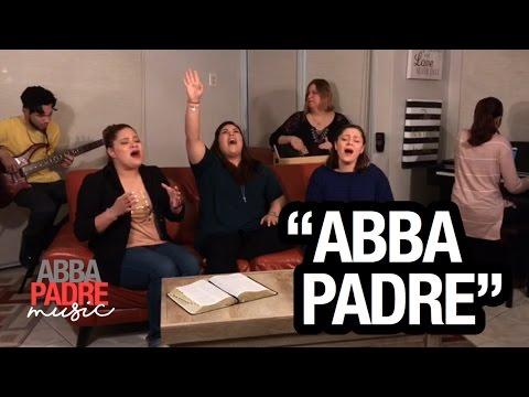 Abba Padre (Abba Padre: Worship Sessions)