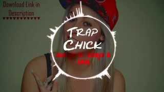 Trap Chick - Marx ft. Xer0 & Jan