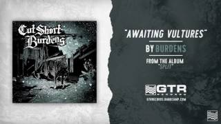 Watch Burdens Awaiting Vultures video