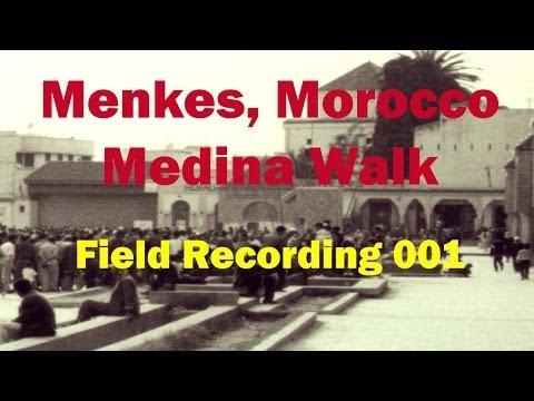 Menkes, Morocco 1999 Medina Walk - Field Recording 001